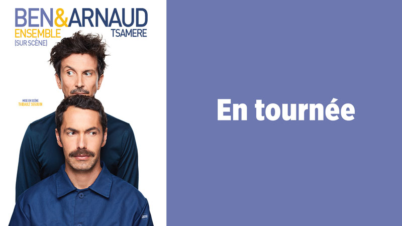Ben et Arnaud Tsamère en tournée 20h40