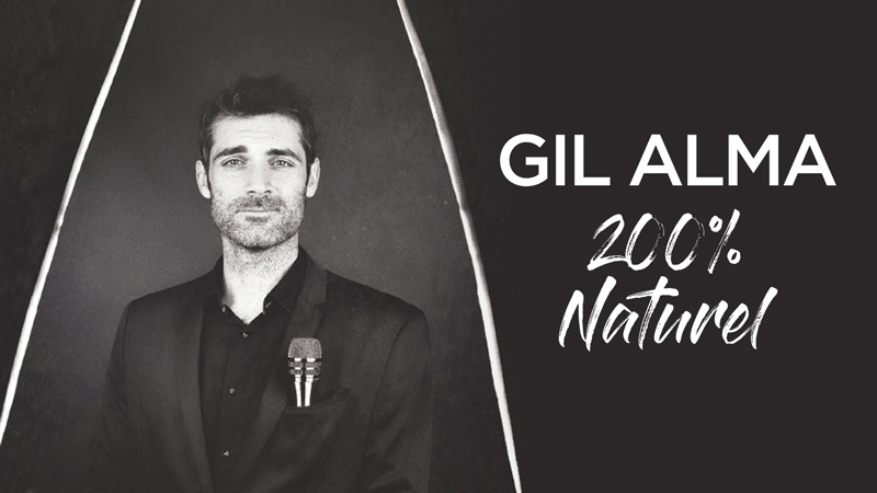 Gil Alma spectacle 200% naturel 20h40